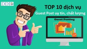 Top 10 dich vu Guest Post uy tin chat luong 2021